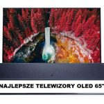 Jaki telewizor OLED 65 cali? (luty 2021)