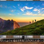 Jaki telewizor 50 cali kupić? (styczeń 2021)