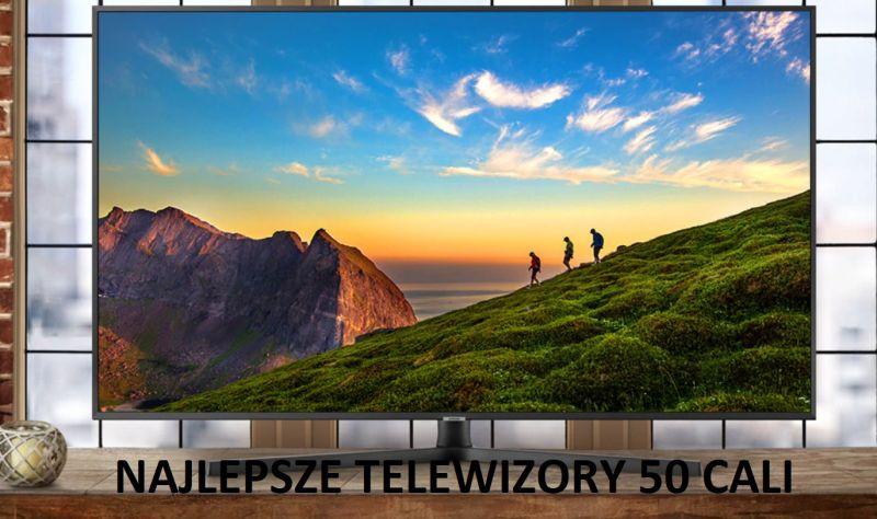 Jaki telewizor 50 cali kupić?
