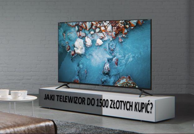 Jaki telewizor do 1500 zł