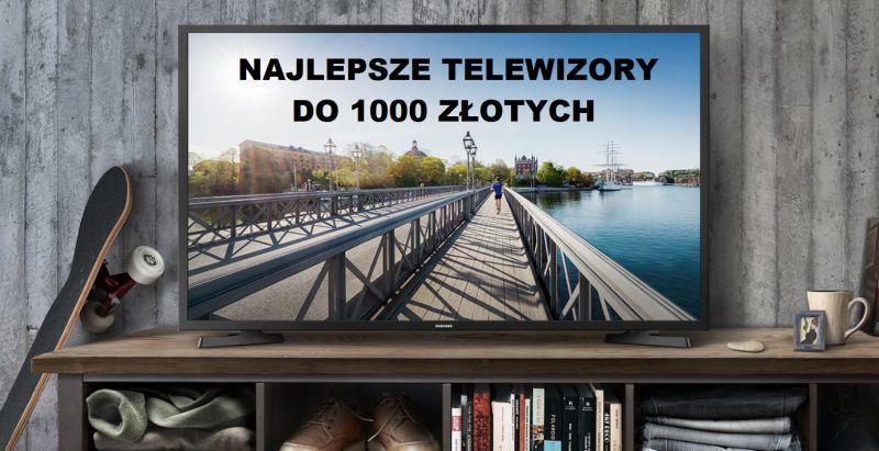 Jaki telewizor do 1000 zł