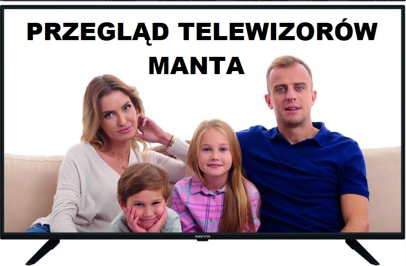 Jaki telewizor Manta kupić?