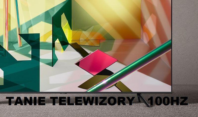 Najlepsze tanie telewizory 100 Hz