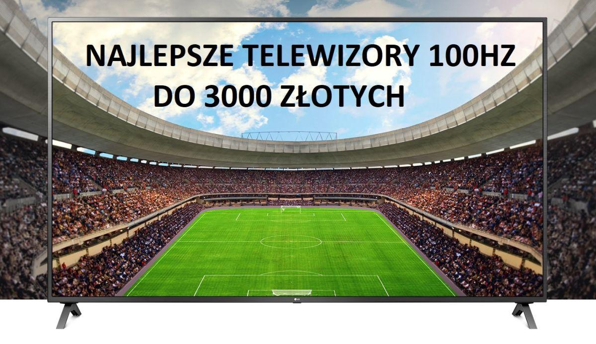 Najlepsze telewizory 100 Hz