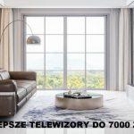 Jaki telewizor do 7000 zł? (maj 2021)