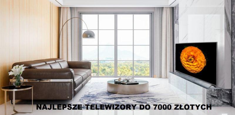 Jaki telewizor do 7000 zł?