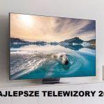 Najlepsze telewizory 2021 | TOP10 (luty 2021)