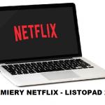 Premiery Netflix | najlepsze filmy i seriale